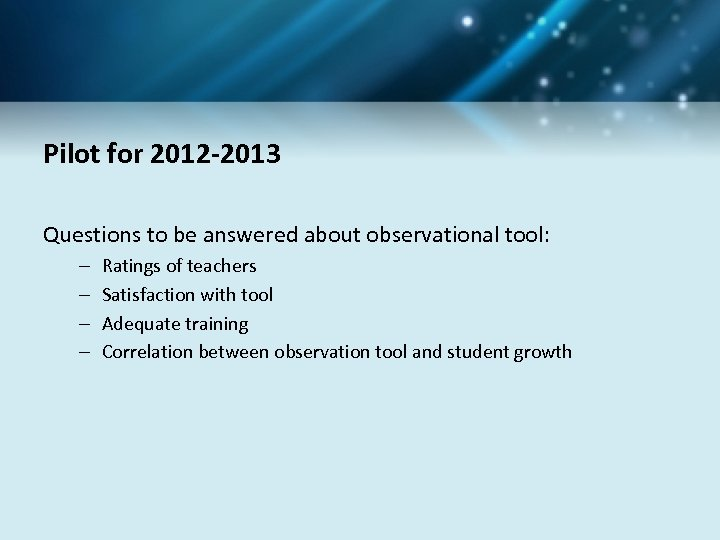 Pilot for 2012 -2013 Questions to be answered about observational tool: – – Ratings