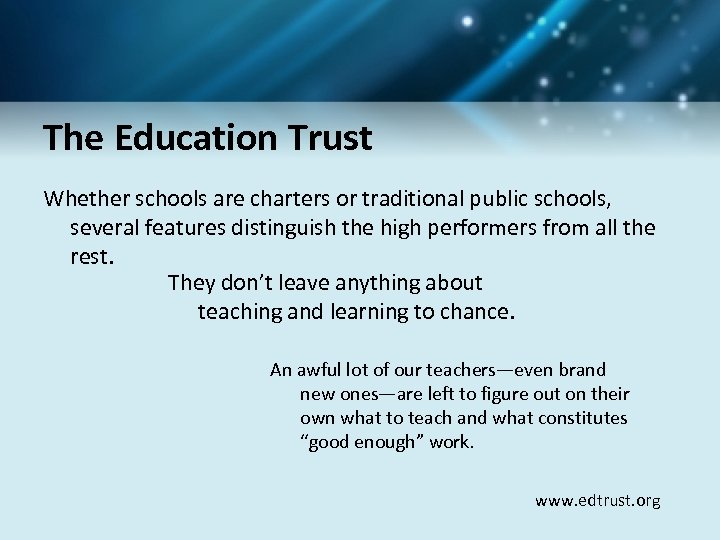 The Education Trust Whether schools are charters or traditional public schools, several features distinguish