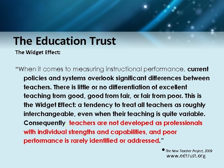"The Education Trust The Widget Effect: ""When it comes to measuring instructional performance, current"