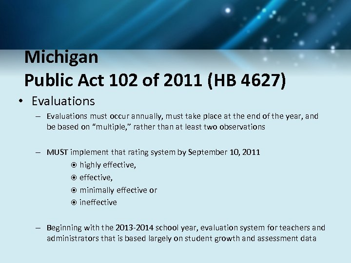 Michigan Public Act 102 of 2011 (HB 4627) • Evaluations – Evaluations must occur