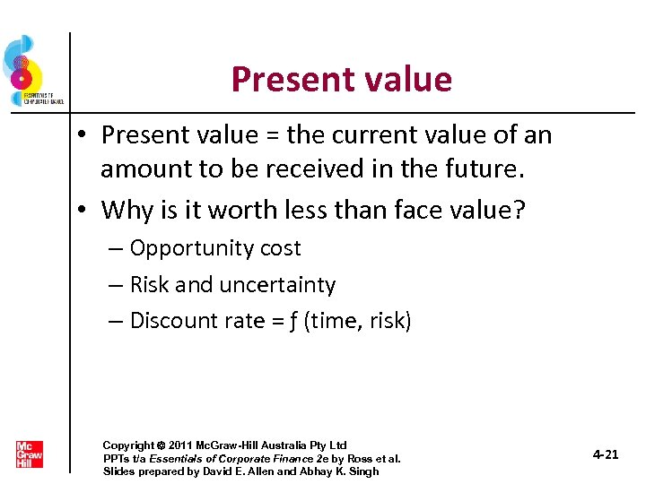 Present value • Present value = the current value of an amount to be