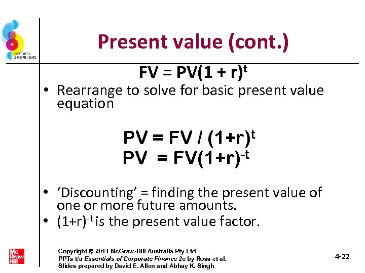 Present value (cont. ) FV = PV(1 + r)t • Rearrange to solve for
