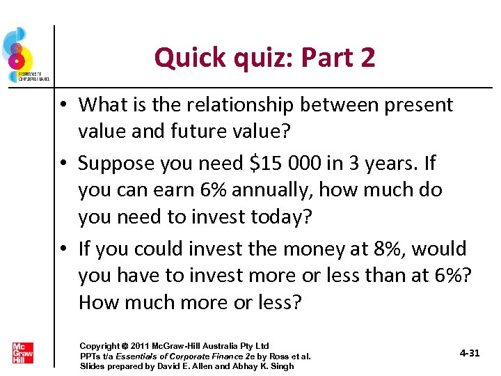 Quick quiz: Part 2 • What is the relationship between present value and future