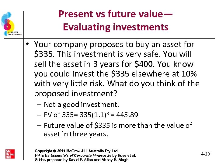 Present vs future value— Evaluating investments • Your company proposes to buy an asset