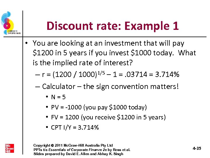 Discount rate: Example 1 • You are looking at an investment that will pay