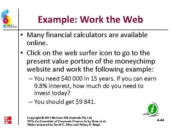Example: Work the Web • Many financial calculators are available online. • Click on