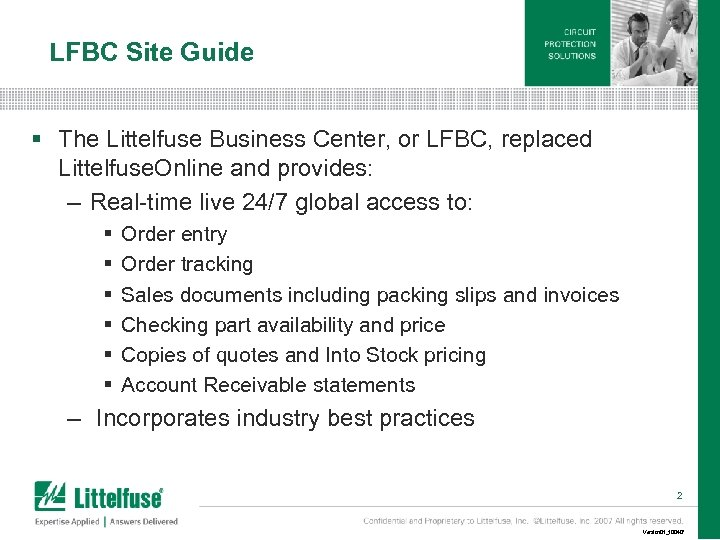LFBC Site Guide § The Littelfuse Business Center, or LFBC, replaced Littelfuse. Online and