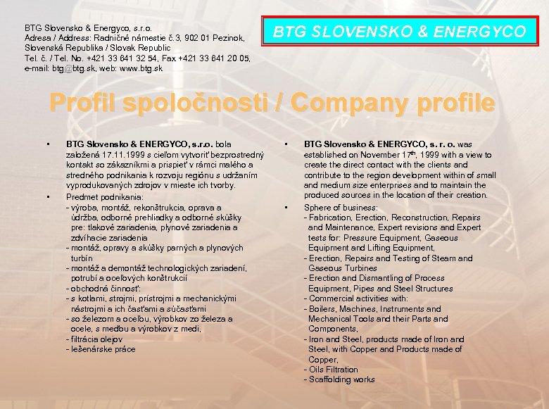BTG Slovensko & Energyco, s. r. o. Adresa / Address: Radničné námestie č. 3,