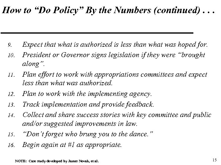 "How to ""Do Policy"" By the Numbers (continued). . . 9. 10. 11. 12."
