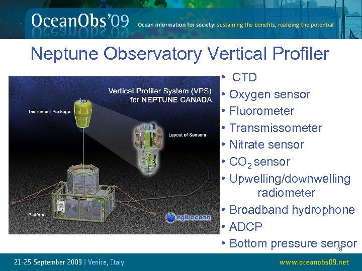 Neptune Observatory Vertical Profiler • CTD • Oxygen sensor • Fluorometer • Transmissometer •