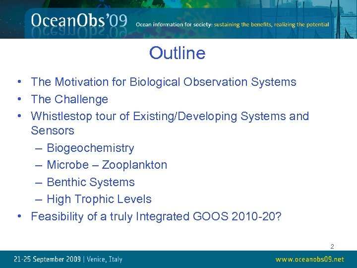 Outline • The Motivation for Biological Observation Systems • The Challenge • Whistlestop tour