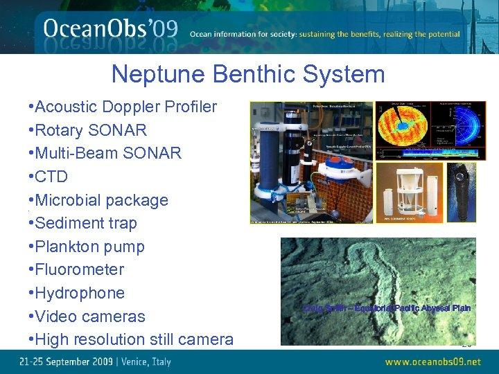 Neptune Benthic System • Acoustic Doppler Profiler • Rotary SONAR • Multi-Beam SONAR •