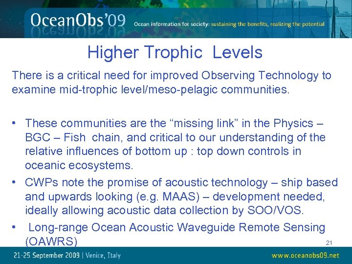 Higher Trophic Levels There is a critical need for improved Observing Technology to examine