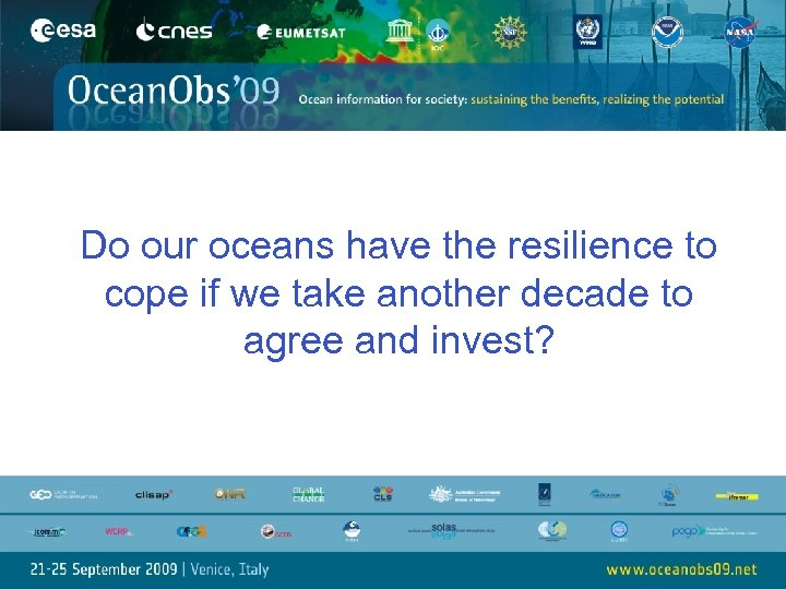 Do our oceans have the resilience to cope if we take another decade to