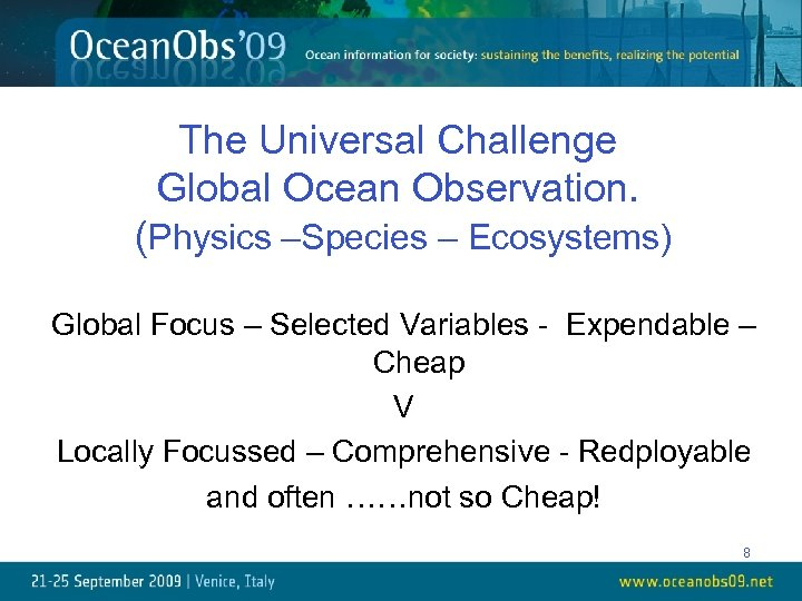 The Universal Challenge Global Ocean Observation. (Physics –Species – Ecosystems) Global Focus – Selected