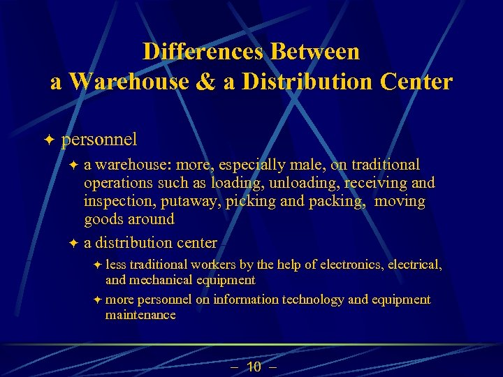 Differences Between a Warehouse & a Distribution Center ö personnel a warehouse: more, especially