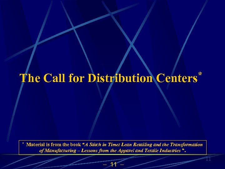 "The Call for Distribution Centers* * Material is from the book ""A Stitch in"
