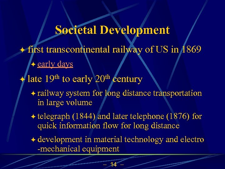 Societal Development ö first transcontinental railway of US in 1869 ö early ö late