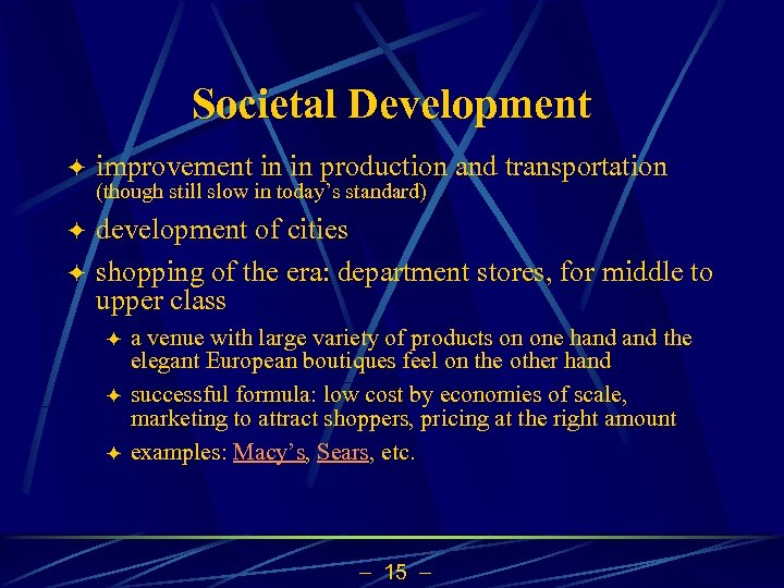 Societal Development ö improvement in in production and transportation ö development of cities shopping