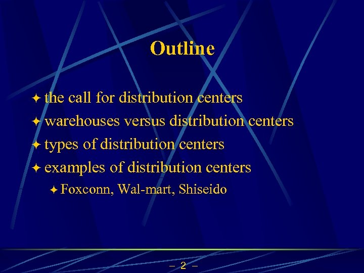 Outline ö the call for distribution centers ö warehouses versus distribution centers ö types