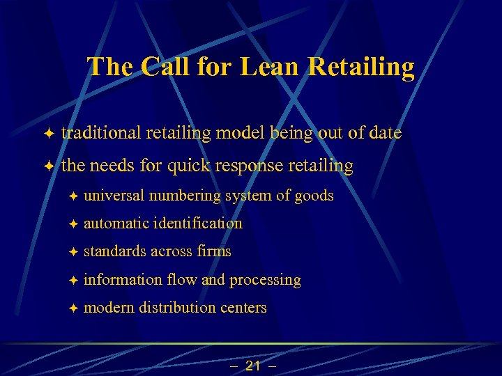 The Call for Lean Retailing ö traditional retailing model being out of date ö