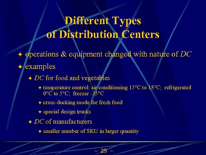 Different Types of Distribution Centers ö operations & equipment changed with nature of DC