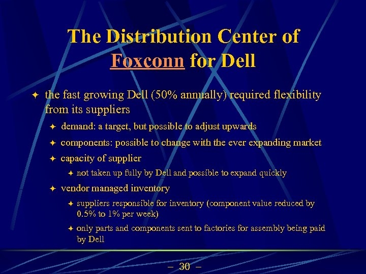 The Distribution Center of Foxconn for Dell ö the fast growing Dell (50% annually)