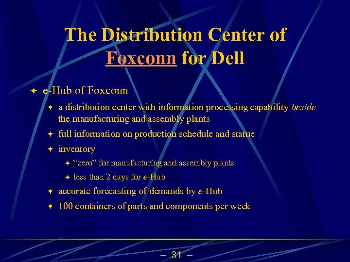 The Distribution Center of Foxconn for Dell ö e-Hub of Foxconn ö a distribution