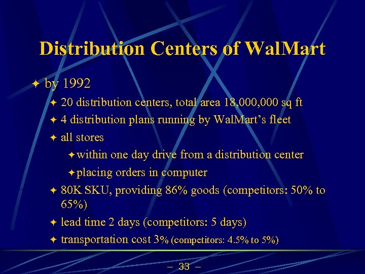 Distribution Centers of Wal. Mart ö by 1992 20 distribution centers, total area 18,