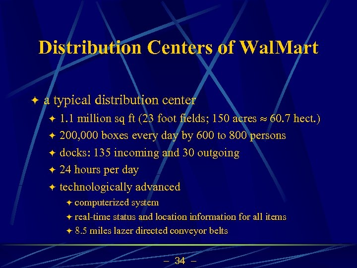 Distribution Centers of Wal. Mart ö a typical distribution center 1. 1 million sq