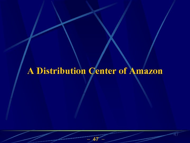 A Distribution Center of Amazon 47