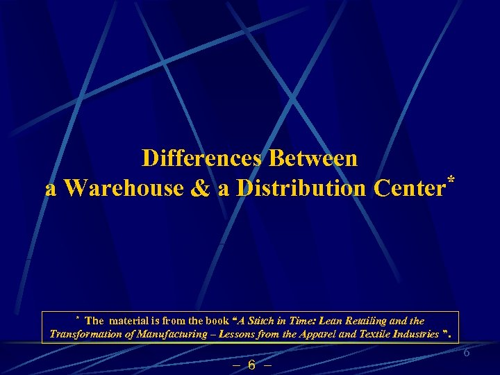 Differences Between a Warehouse & a Distribution Center* The material is from the book