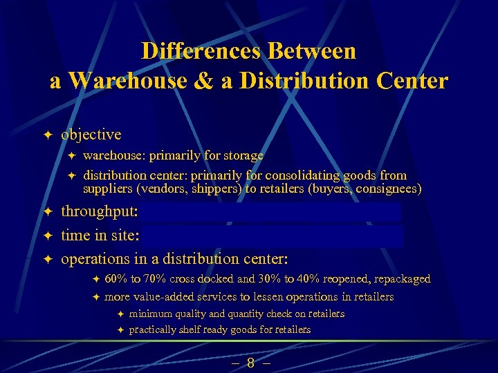 Differences Between a Warehouse & a Distribution Center ö objective ö ö ö warehouse:
