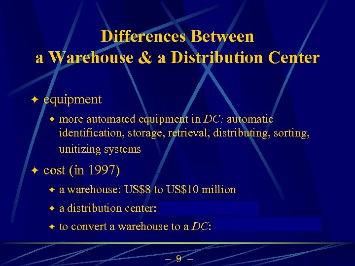 Differences Between a Warehouse & a Distribution Center ö equipment ö ö more automated
