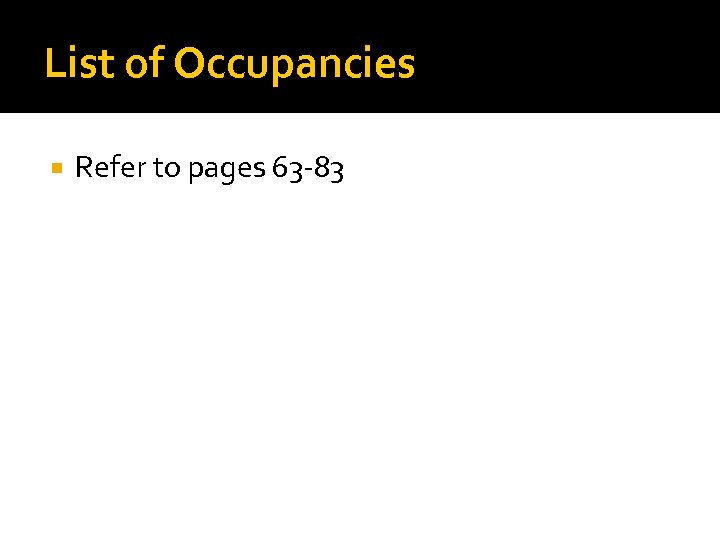 List of Occupancies Refer to pages 63 -83