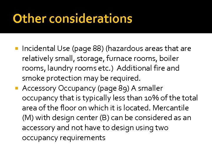 Other considerations Incidental Use (page 88) (hazardous areas that are relatively small, storage, furnace