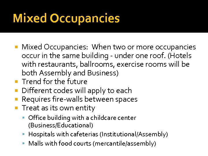 Mixed Occupancies Mixed Occupancies: When two or more occupancies occur in the same building