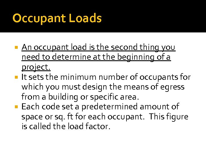 Occupant Loads An occupant load is the second thing you need to determine at