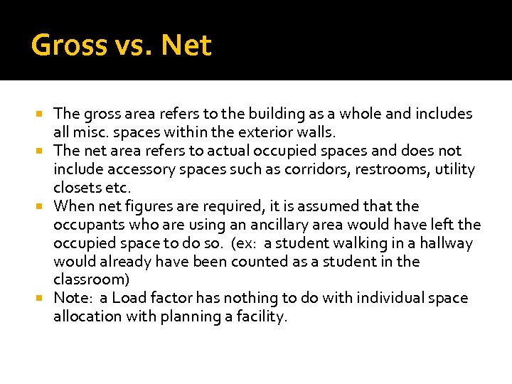 Gross vs. Net The gross area refers to the building as a whole and