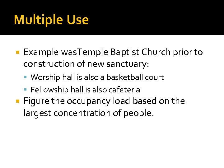 Multiple Use Example was. Temple Baptist Church prior to construction of new sanctuary: Worship