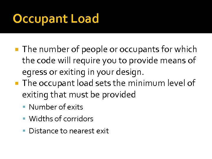 Occupant Load The number of people or occupants for which the code will require