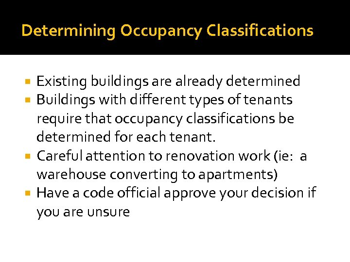 Determining Occupancy Classifications Existing buildings are already determined Buildings with different types of tenants