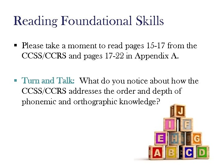 Reading Foundational Skills § Please take a moment to read pages 15 -17 from