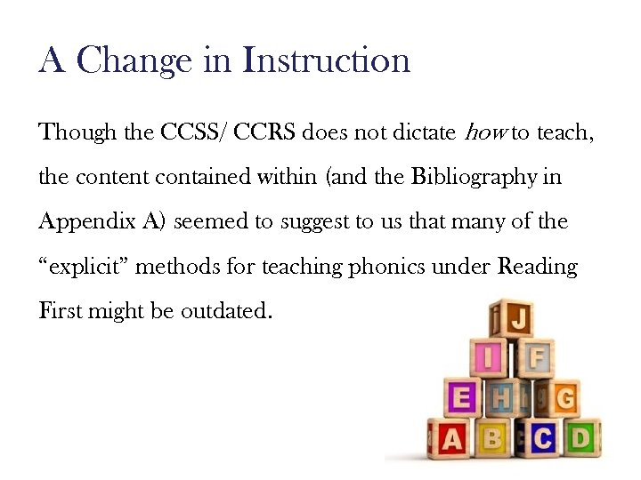 A Change in Instruction Though the CCSS/ CCRS does not dictate how to teach,
