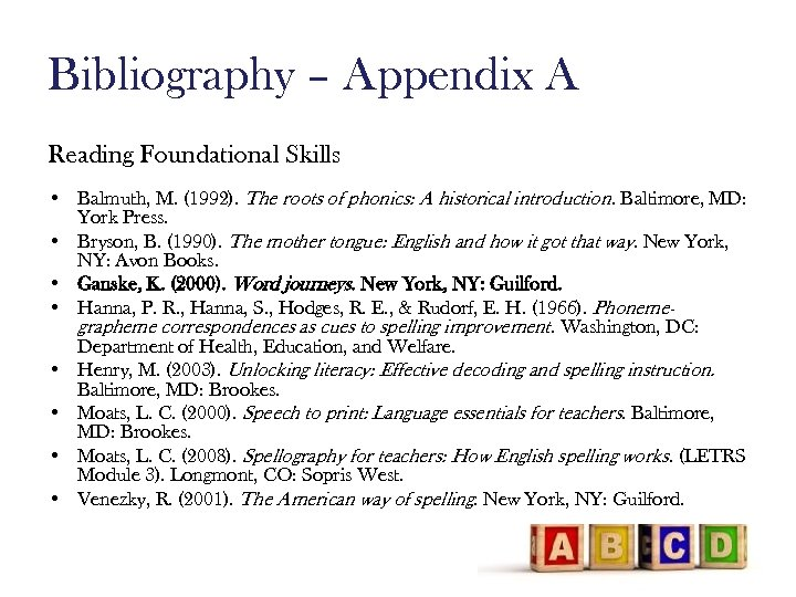 Bibliography – Appendix A Reading Foundational Skills • Balmuth, M. (1992). The roots of