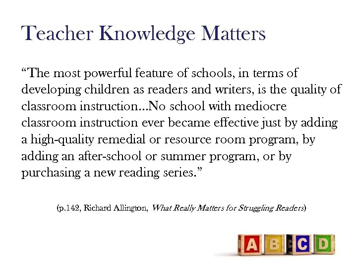 """Teacher Knowledge Matters """"The most powerful feature of schools, in terms of developing children"""
