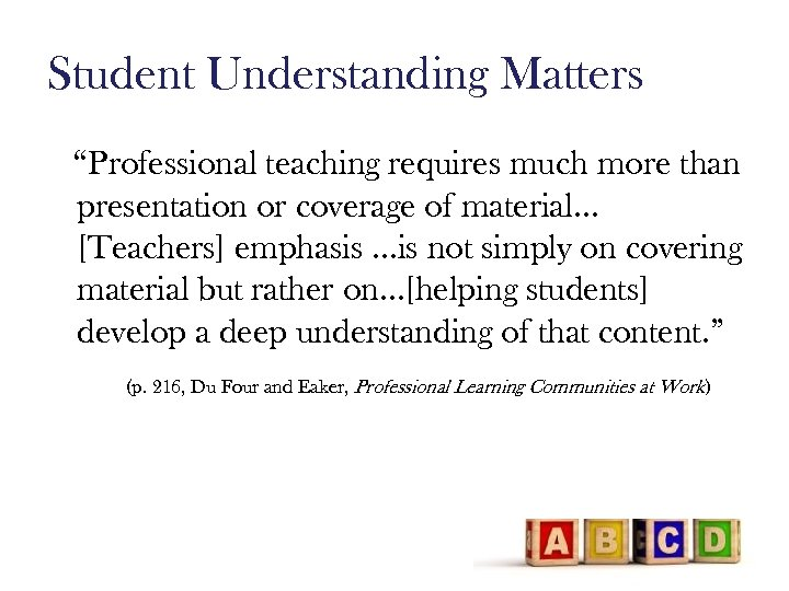 """Student Understanding Matters """"Professional teaching requires much more than presentation or coverage of material…"""
