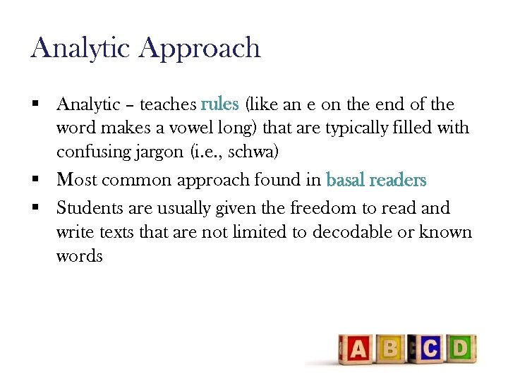 Analytic Approach § Analytic – teaches rules (like an e on the end of