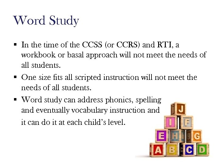 Word Study § In the time of the CCSS (or CCRS) and RTI, a