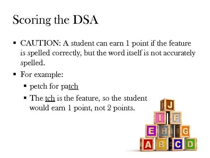 Scoring the DSA § CAUTION: A student can earn 1 point if the feature